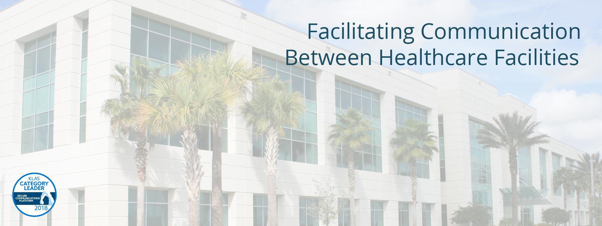 Facilitating Provider Communication Between Healthcare Facilities